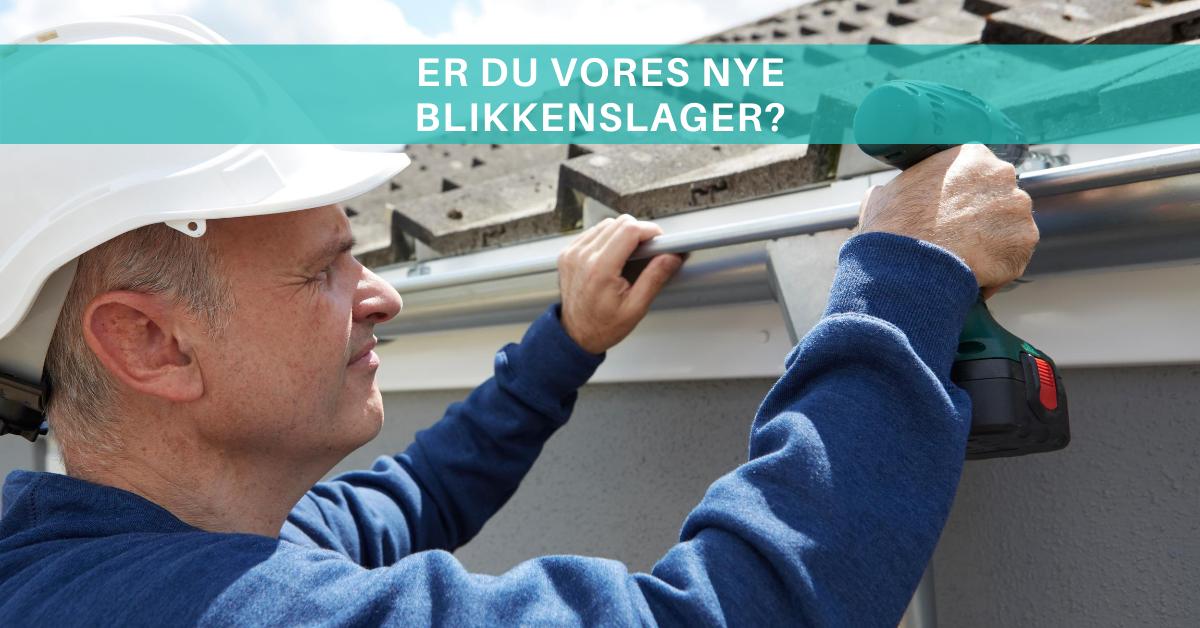 Er du vores nye blikkenslager i Tjæreborg? Så læs mere her.