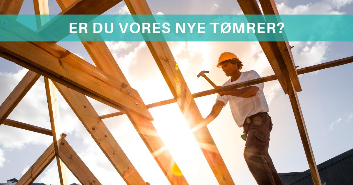 Er du vores nye tømrer i Skærbæk? Så læs mere her.