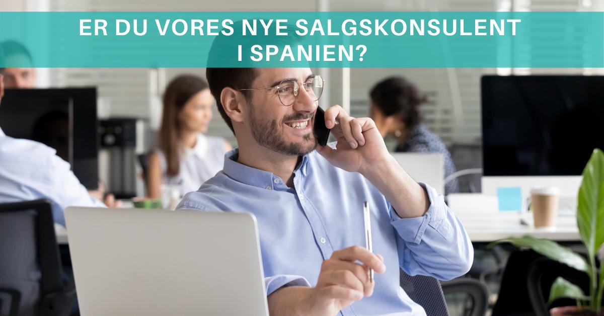 Er du vores nye salgskonsulent i Spanien? Så læs mere her! ☀️