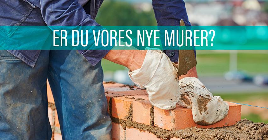 Er du vores nye murer i Aarhus-området? Så læs mere her!