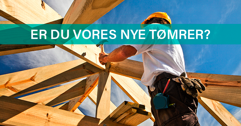 Er du vores nye tømrer i København? Så læs mere her!