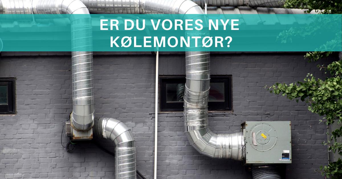 Er du vores nye kølemontør på Fyn? Så læs mere her.