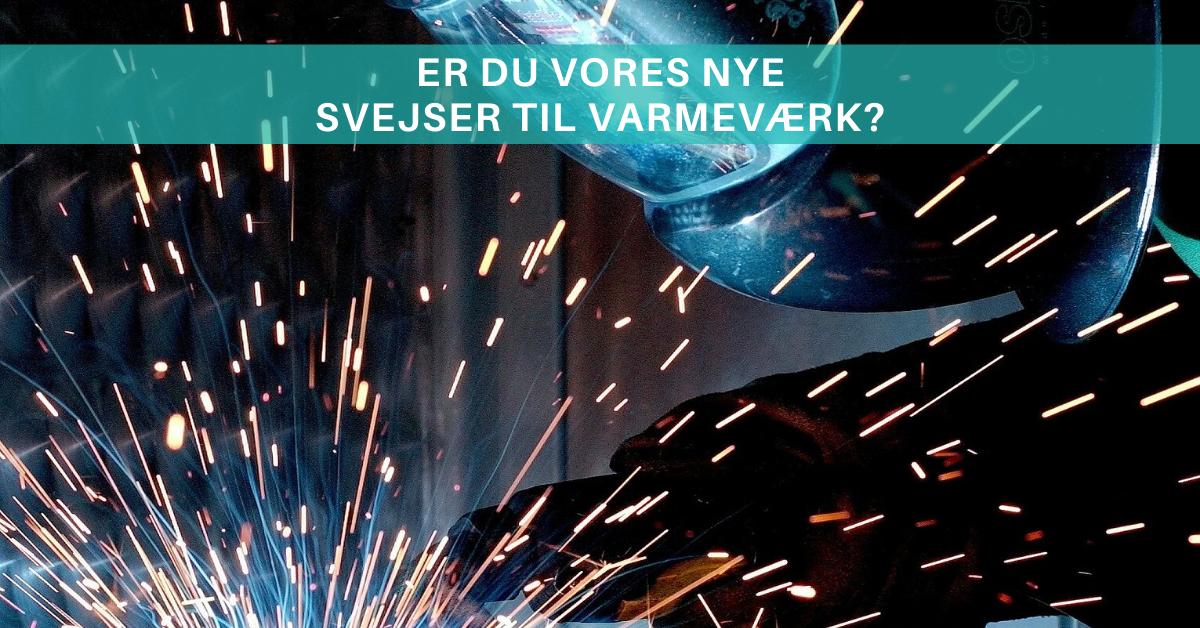 Er du vores nye svejser i Vejle? Så læs mere her!