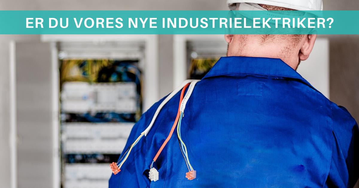 Er du vores nye industrielektriker til Billund? Så læs mere her!